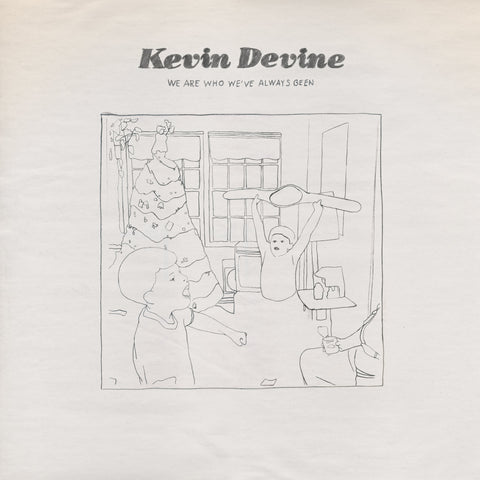 Kevin Devine - We Are Who We've Always Been - LP
