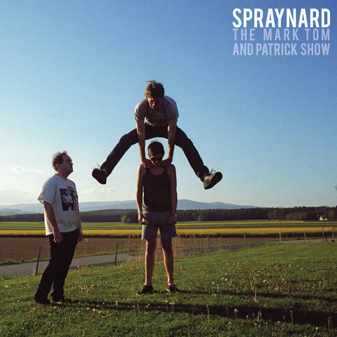 Spraynard - Mark, Tom And Patrick Show - LP
