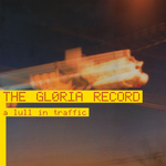 "The Gloria Record - A Lull in Traffic - 12"" EP"