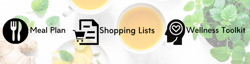 Meal Plan, Shopping Lists, Wellness Toolkit and more