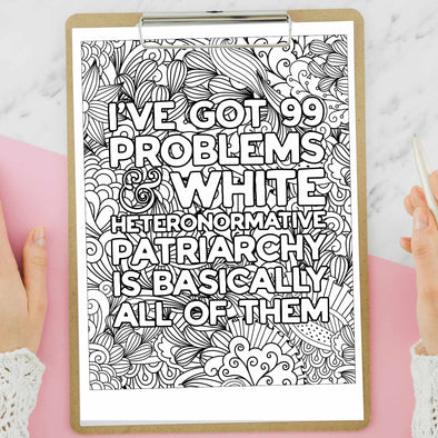 99 Problems Patriarchy Coloring Page **Instant Digital Download**