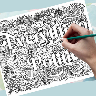Everything is Political Coloring Page **Instant Digital Download**