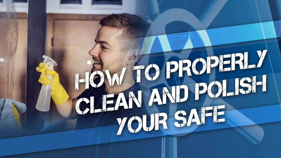 How to Clean and Polish Your Safe