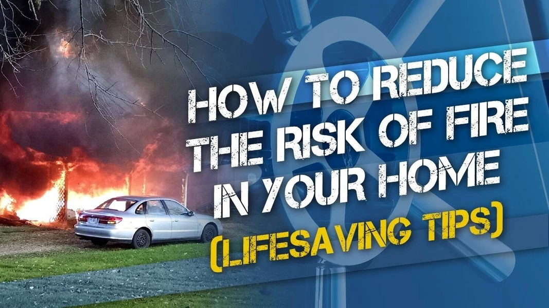 Reduce the Risk of Fire in Your Home