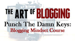 Punch The Damn Keys: A Blogging Mindset Course