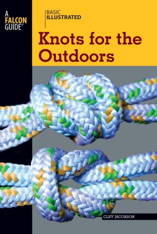 Falcon Guide Basic Illustrated Knots for the Outdoors