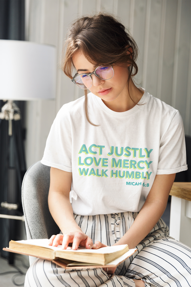 Act Justly, Love Mercy, Walk Humbly