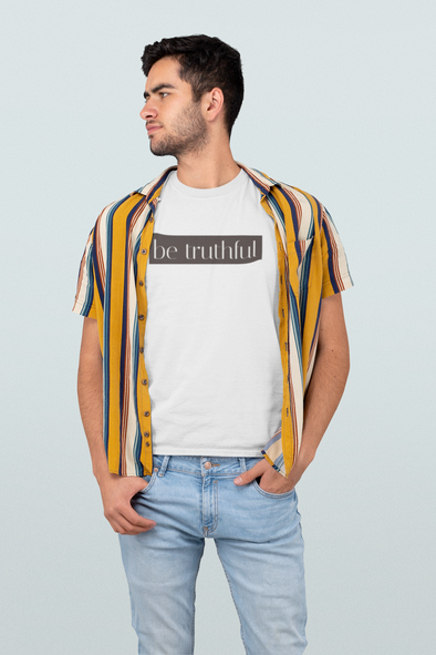 Be Truthful Unisex T-Shirt