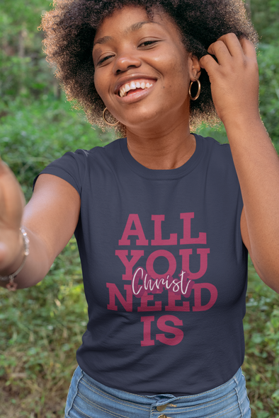 All You Need is Christ Unisex T-Shirt