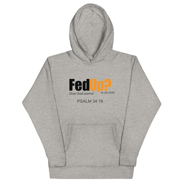 FedUp? Give God Control He Delivers Unisex Hoodie