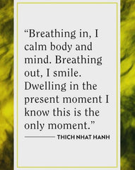 Breath in and calm your body and mind