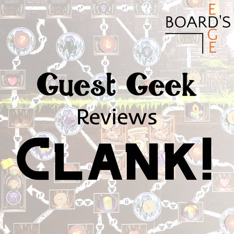 Clank board game review at Board's Edge
