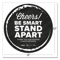 "Besafe Messaging Floor Decals, Cheers;be Smart Stand Apart;thank You For Keeping A Safe Distance, 12"" Dia, Black-white, 60-ct"