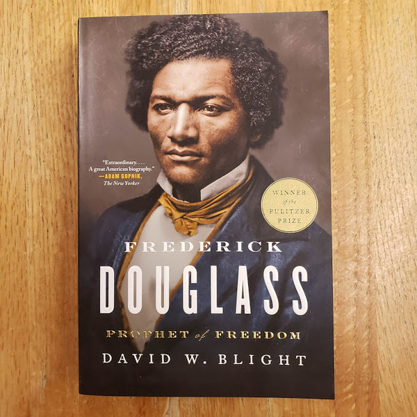 Frederick Douglas: Prophet of Freedom - David Blight