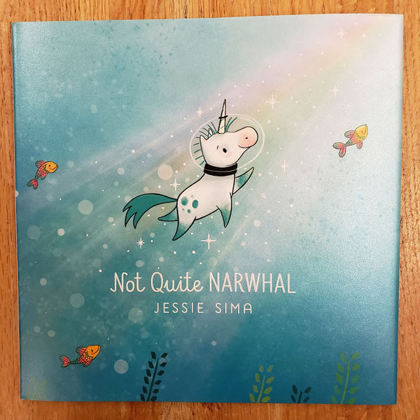 Not Quite Narwhal - Jessie Sima