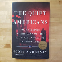 The Quiet Americans - Scott Anderson