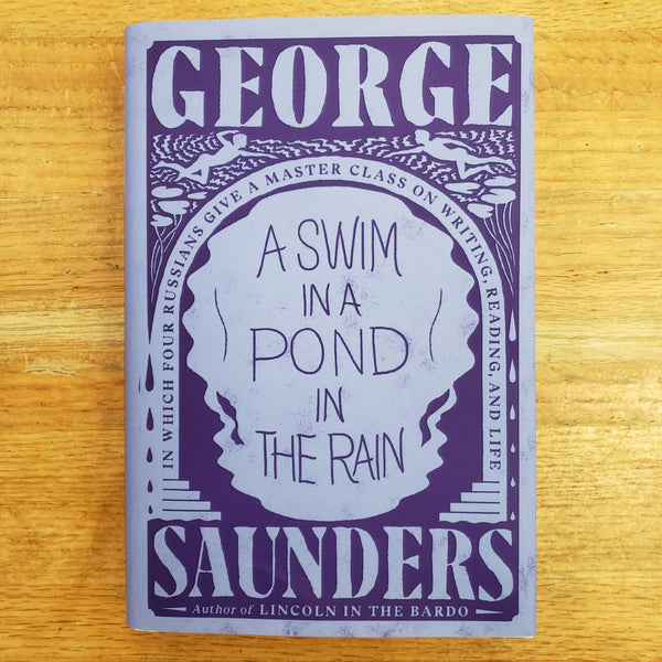 A Swim in a Pond in the Rain - George Saunders