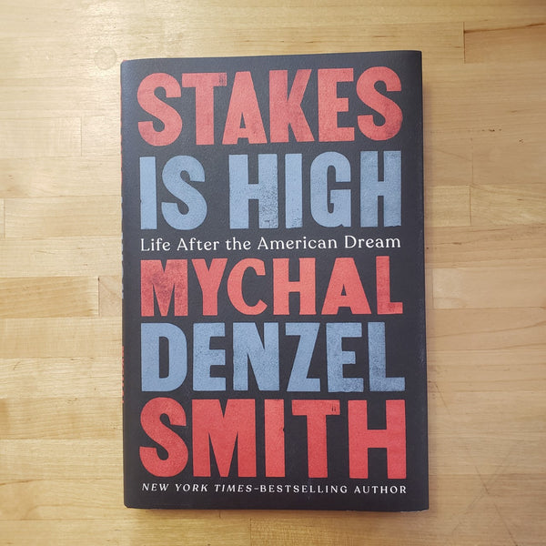 Stakes is High - Mychal Denzel Smith