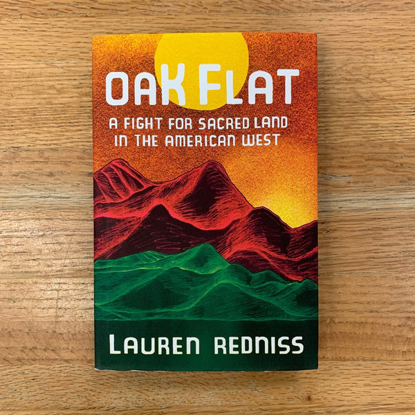 Oak Flat: A Fight for Sacred Land in the American West - Lauren Redniss