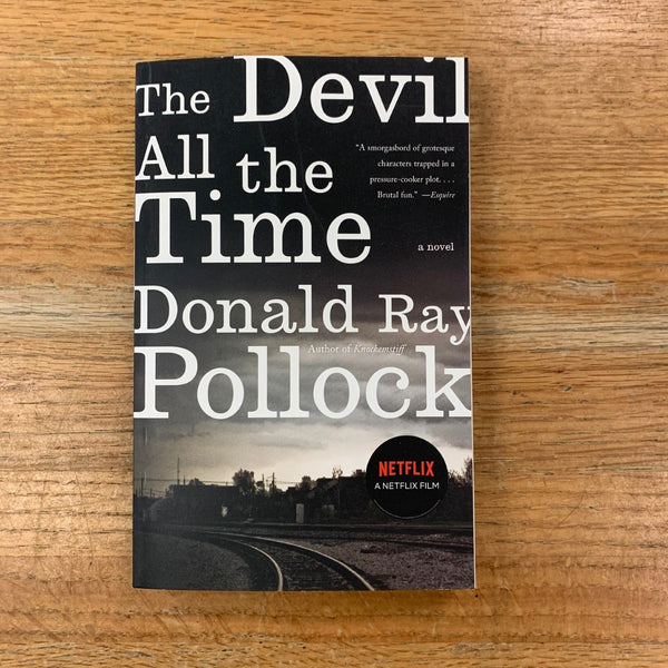 The Devil All the Time - Donald Ray Pollock
