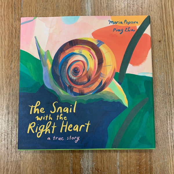 The Snail With the Right Heart - Maria Popova