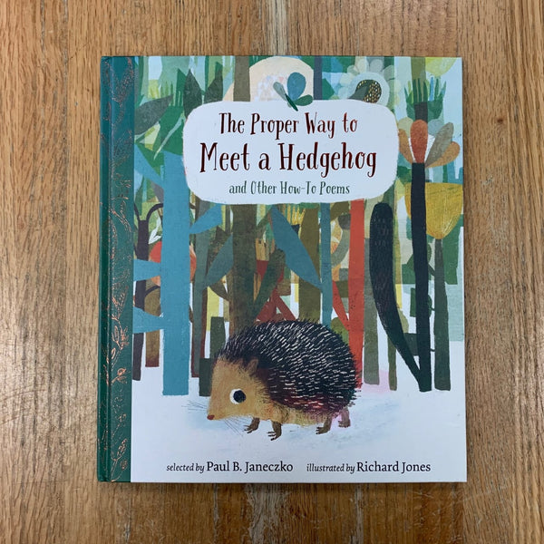 The Proper Way to Meet a Hedgehog - Paul B. Janeczko