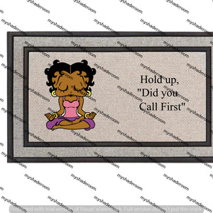 Betty Did You Call First Doormat 18x30 Yoga