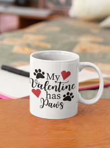 My Valentine Has Paws Mug Gift for Him or Her