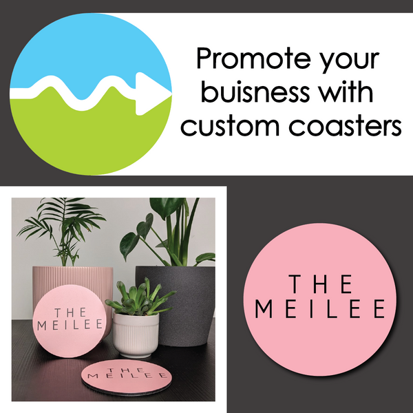 Promote your business with custom coasters