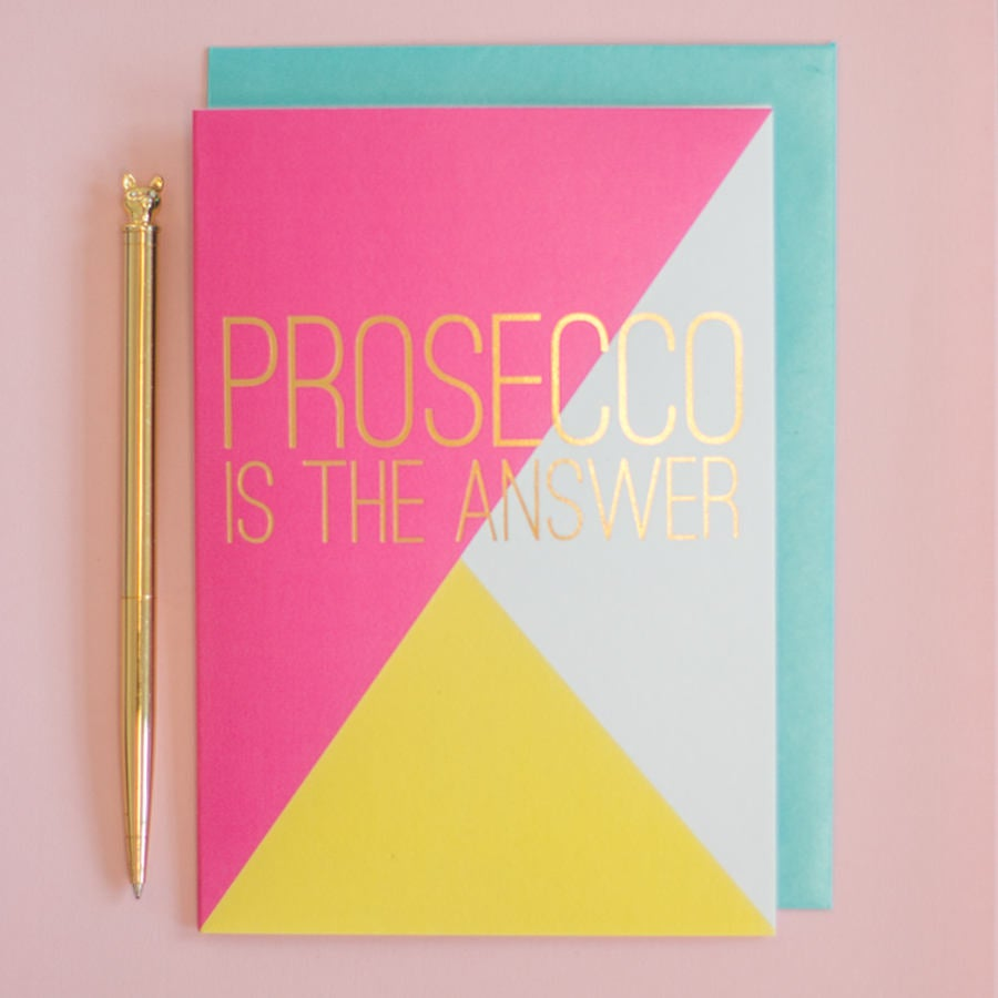 Prosecco Birthday card - Prosecco is the answer gold foil greeting card, drinking cards