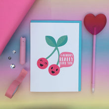 Load image into Gallery viewer, Funny anniversary card I acherry really like you, Valentines day greeting card, blank inside, valentines card, funny valentine card