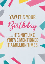 Load image into Gallery viewer, Funny birthday card yay its your birthday - funny birthday card - A gorgeous bright and shiny birthday card. Finished in gold foil.