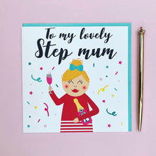 Load image into Gallery viewer, Step mum card - To my Lovely Step mum Greeting card