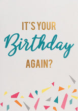 Load image into Gallery viewer, funny birthday card - A gorgeous bright and shiny birthday card. Finished in gold foil.