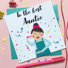Load image into Gallery viewer, Auntie Birthday Card - to the best Auntie greeting card