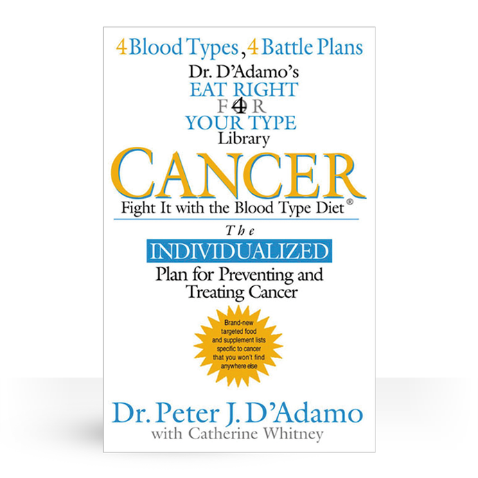 Cancer - Fight it with the Blood Type Diet paperback