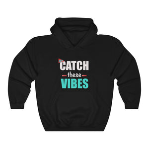 Unisex Catch these Vibes Hoodie