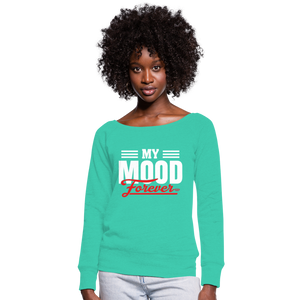 My Mood Forever Wideneck Sweatshirt - teal