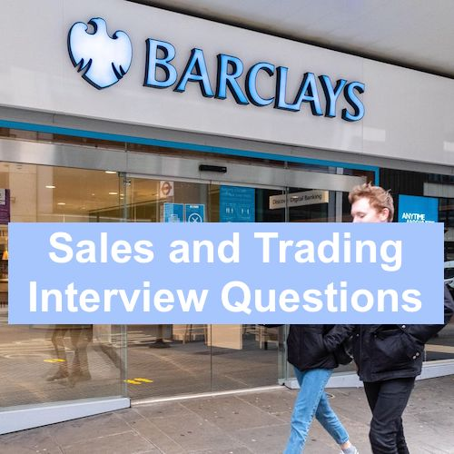 Top 5 Barclays Sales and Trading Interview Questions