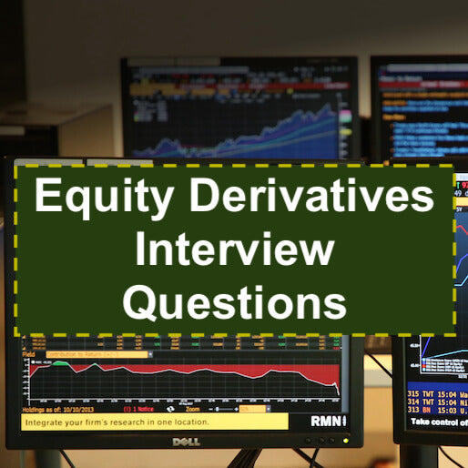 8 Difficult Equity Derivatives Interview Questions