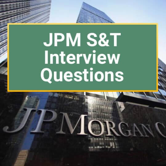 J.P. Morgan S&T (Markets) Interview Questions and Summer Analyst Tips