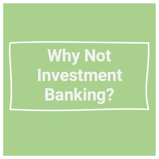 Interview Question: Why Sales and Trading Not Investment Banking?