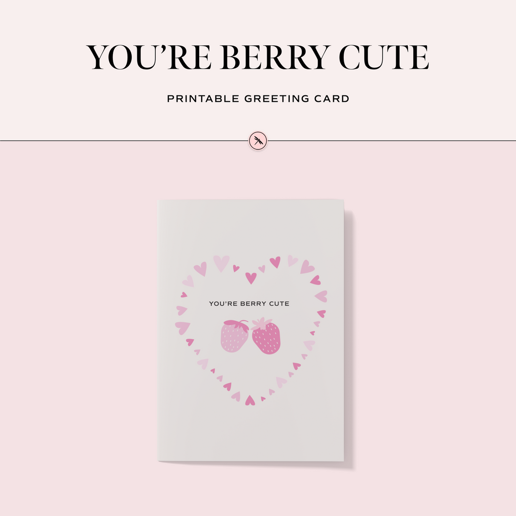 You're Berry Cute Printable Greeting Card