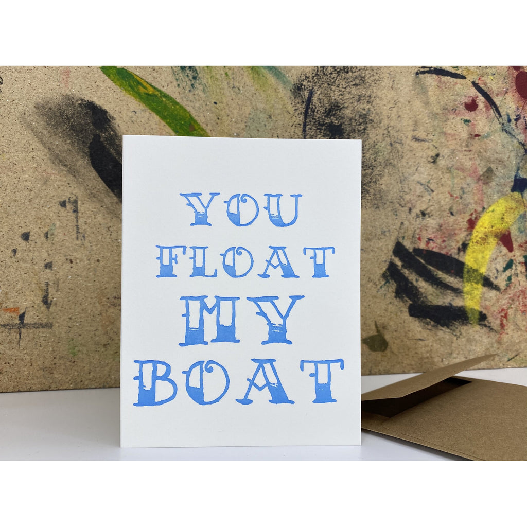 You Float My Boat - Letterpress Card