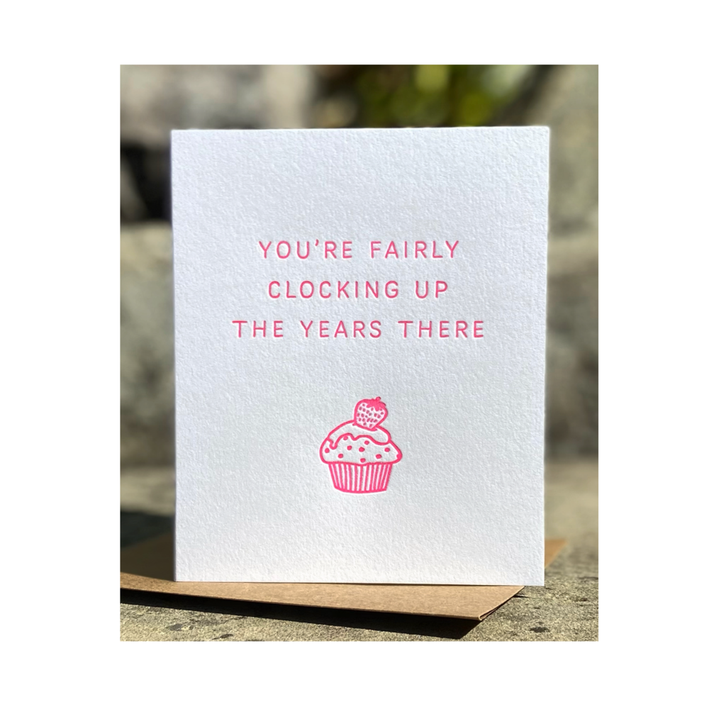 'You're Fairly Clocking Up The Years There' Birthday Card - Sweet Beat Sligo