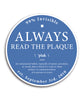"Always Read the Plaque Decal (4"" Blue)"