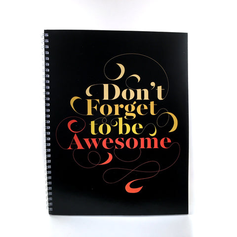 Don't Forget To Be Awesome Notebook