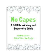 No Capes: A D&D Reskinning and Superhero Guide