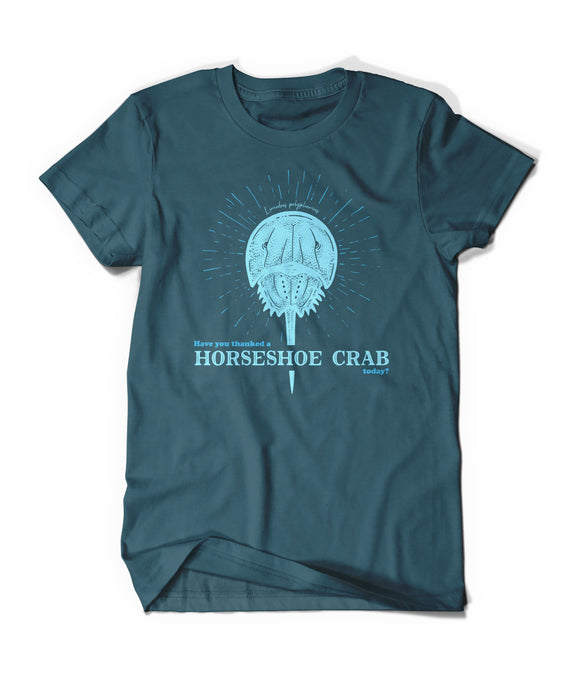 Have You Thanked a Horseshoe Crab Shirt