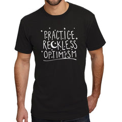 Practice Reckless Optimism Shirt